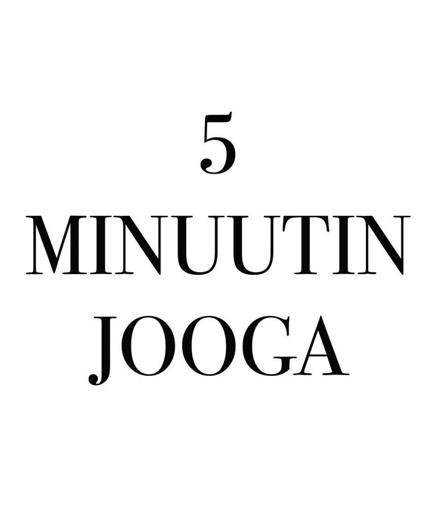 5-MINUUTIN JOOGA