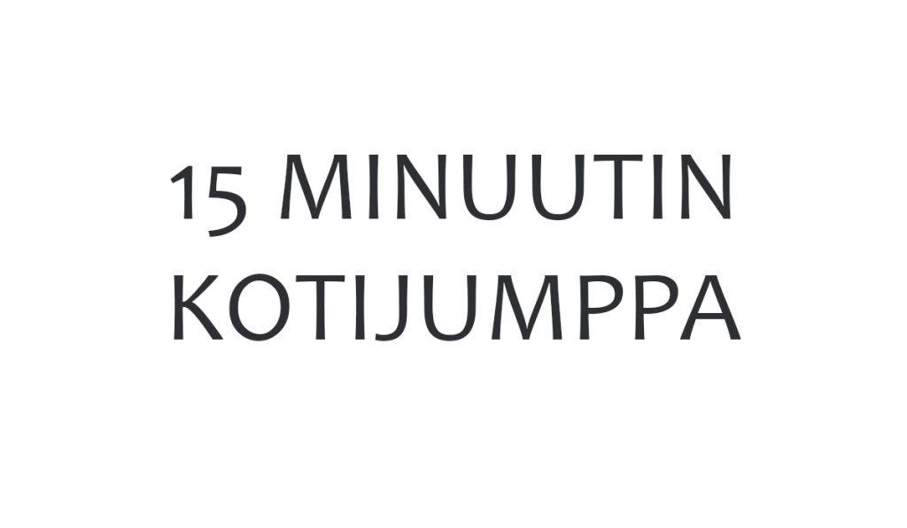 15 MINUUTIN KOTIJUMPPA