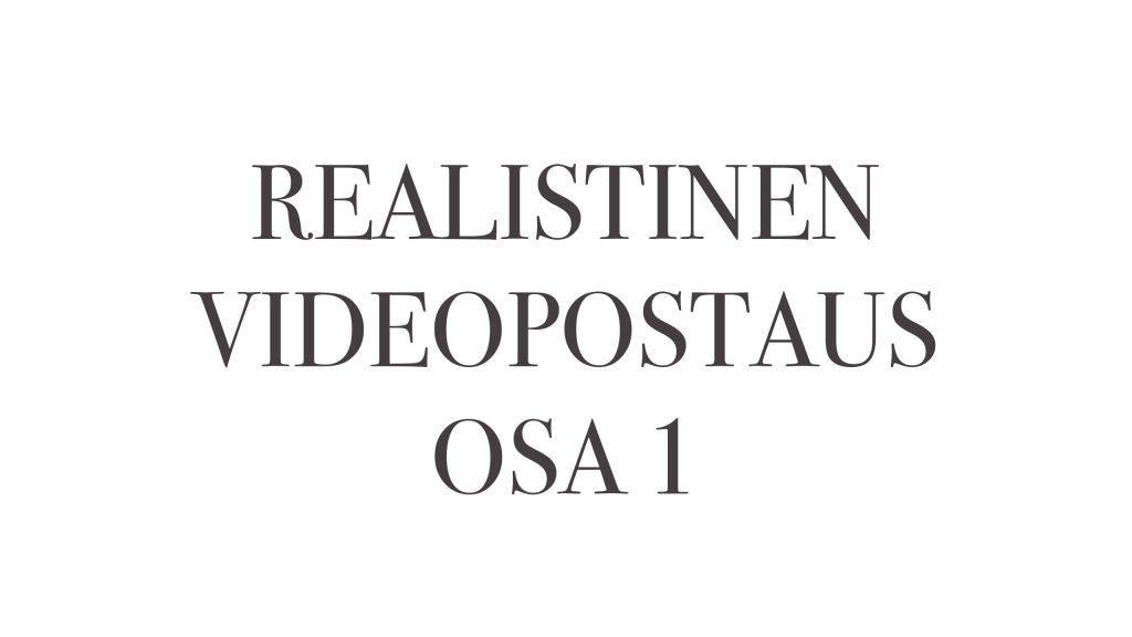 REALISTINEN VIDEOPOSTAUS