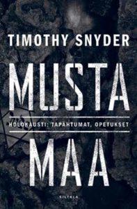 Timothy Snyder: Musta maa – Holokausti: tapahtumat, opetukset