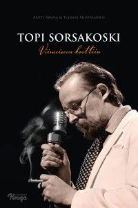 Antti Arvaja ja Tuomas Mustikainen: Topi Sorsakoski – Viimeiseen korttiin