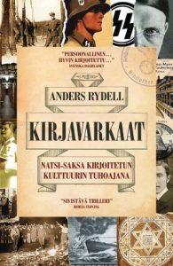 Anders Rydell: Kirjavarkaat – Natsi-Saksa kirjoitetun kulttuurin tuhoajana