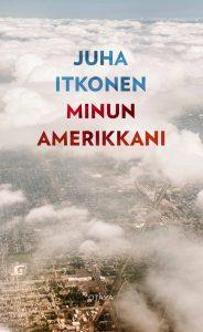Juha Itkonen: Minun Amerikkani