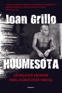 Ioan Grillo:  Huumesota – Latinalaisen Amerikan rikollisjärjestöjen parissa