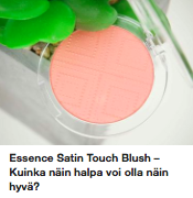 Essence Satin Blush kokemuksia