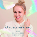 """It's official: Kirjani """"Täydellinen iho - Opas korealaiseen ihonhoitoon"""" julkaistaan tammikuussa!"""
